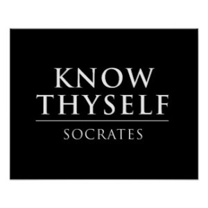 Know Thyself - Socrates